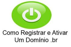 Aprenda Como Registrar e Ativar Um Domínio .br