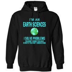 I am an Earth Sciences T Shirt, Hoodie, Sweatshirt