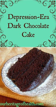 Depression era chocolate cake recipe | Our Heritage of Health...uses coconut oil instead of butter.