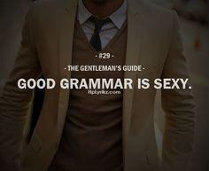 GOOD GRAMMAR IS SEXY. Gentleman's Guide credits to Hplyrikz