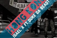 "HONG KONG – ISAEL X – FT. DUKE DA BEAST  Your favorite rappers favorite trapper isn't going to disappoint his custy's with the release of ""Hong Kong""."