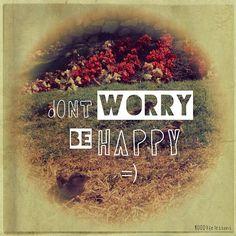Photo by 1000lifelessons - Don't worry. Be Happy! -Bob Marley #ichappy
