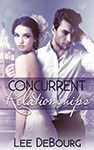 Concurrent Relationships Add it to your Want To Read List! https://www.goodreads.com/book/show/18515789-concurrent-relationships