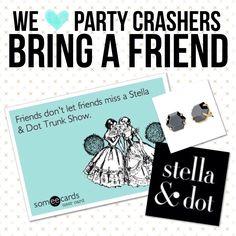 Bring a friend party crashers Stella & dot trunk show www.stelladot.com/tonireno
