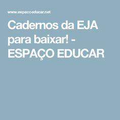 Cadernos da EJA para baixar!         -          ESPAÇO EDUCAR