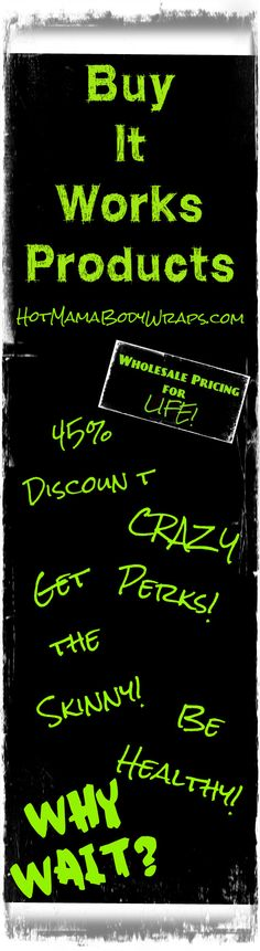 """buy it works products    www.letswrapwithlisa.com  also check out my facebook page """"Lets Wrap With Lisa"""""""