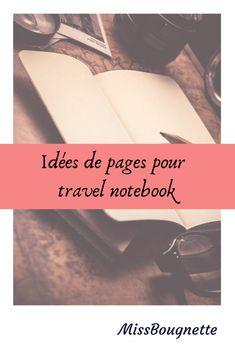 Idées de page pour travale notebook. Quelques idées pour créer votre carnet de voyage facilement.