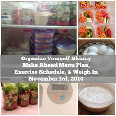 Organize Yourself Skinny Make Ahead Menu Plan, Exercise Schedule, and Weigh in. November 3rd Eating Schedule, Exercise Schedule, Quick Weight Loss Tips, Healthy Weight Loss, Weekly Menu Planning, Meal Planning, Healthy Foods To Eat, Get Healthy, Healthy Recipes