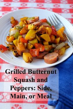 Grilled Butternut Squash and Peppers--as a side, or add grilled sausage for a main, and/or toss with pasta for a meal | Farm Fresh Feasts