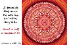 Mandala Žij jednoduše, směj se a sni True Words, Favorite Quotes, Outdoor Blanket, Symbols, Motivation, Education, Onderwijs, Learning, Shut Up Quotes