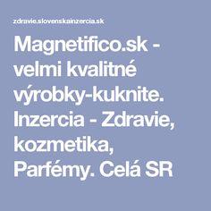 Magnetifico.sk  -  velmi kvalitné výrobky-kuknite. Inzercia - Zdravie, kozmetika, Parfémy. Celá SR