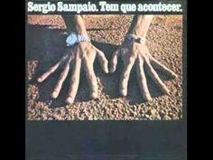 Sergio Sampaio - Tem Que Acontecer  Nada permanece inalterado até o fim... eu daria tudo pra não ver você chumbada...