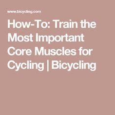 How-To: Train the Most Important Core Muscles for Cycling | Bicycling