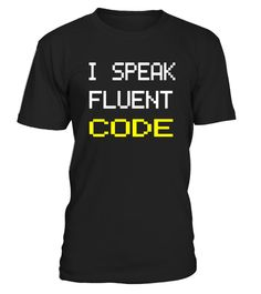 """# I Speak Fluent Code T-Shirt   Coding Programming Tee Shirt .  Special Offer, not available in shops      Comes in a variety of styles and colours      Buy yours now before it is too late!      Secured payment via Visa / Mastercard / Amex / PayPal      How to place an order            Choose the model from the drop-down menu      Click on """"Buy it now""""      Choose the size and the quantity      Add your delivery address and bank details      And that's it!      Tags: Do you dream in code? Is…"""