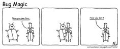 The main idea for this cartoon came from a developer I work with. Funny Test, Software Testing, Bugs, Geek Stuff, Magic, Cartoon, Humor, Comics, Main Idea