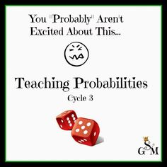 CC Cycle 3 Teaching Probabilities. Why we are doing it, how probabilities can be skewed and simplified ways to teach it.