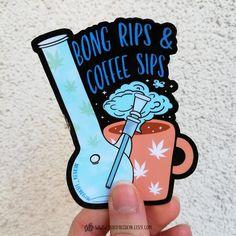 Bong rips and coffee stoner sticker waterproof vinyl weed Cannabis, Marijuana Art, Stoner Room, Stoner Art, Glass Pipes And Bongs, Cool Bongs, Weed Humor, Def Not, Puff And Pass