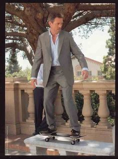 You may be cool but you'll never be House riding a skate board cool