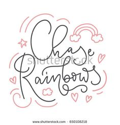Chase Rainbows Card With Hand Drawn Elements And Lettering. Calligraphy  Inspirational Quote With Rainbow,