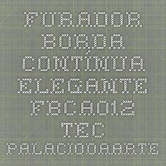 Furador Borda Contínua Elegante FBCA012 TEC - PalacioDaArte