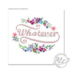 Whatever  Express some generalised disregard with this cursive and pretty modern cross stitch pattern.  Please be aware that this is a PDF cross stitch pattern, not the completed article. Your file will be made available for download via Etsy once payment has been confirmed.  The finished work will measure approximately 6.5 x 5 inches.  NEW FOR 2015 PATTERNS - You receive a single PDF document, containing a pattern chart split across a number of pages for ease of reading, a one page pattern…