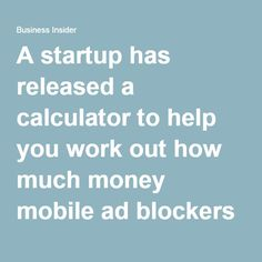 A startup has released a calculator to help you work out how much money mobile ad blockers can save you on excess data charges