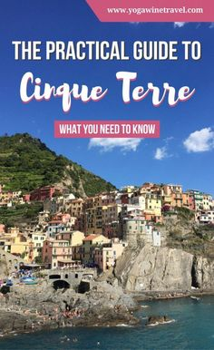 Yogawinetravel.com: The Practical Guide to Cinque Terre in Italy, What You Need to Know