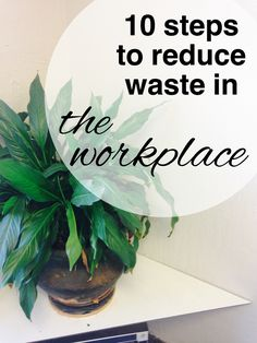 Time vs money the investments i make for more quality time pinterest 10 steps to reduce your waste in the workplace fandeluxe Image collections