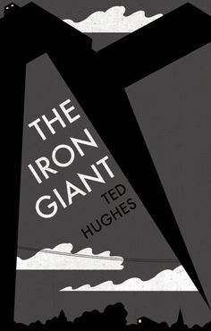 THE IRON GIANT - Ted Hughes