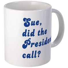 VEEP Did the President Call? Mug on CafePress.com