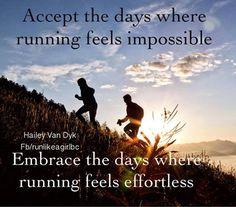 Running Matters #86: Accept the days where running feels impossible. Embrace the days where running feels effortless. - Hailey Van Dyk