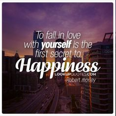 #happiness http://www.lookupquotes.com/quotes/to-fall-in-love-with-yourself-is-the-first-secret-to-happiness/42604/