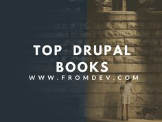 10 Best Drupal Books  If you are a Drupal developer enthusiastic to learn the latest development in Drupal or a novice programmer who wish to start from the scratch then you need to find the best learning materials. Online tutorials and books of experienced Drupal users and developers can help you master Drupal functionalities and features with ease. Below listed are some of the best books that will give you a clear and detailed insight into Drupal.  Continue Reading