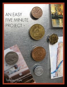 Tutorial on coin magnets. Great idea for left over change from an overseas vacation.