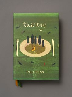 Tuscany by Editors Of Phaidon