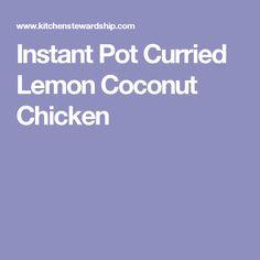 Instant Pot Curried Lemon Coconut Chicken