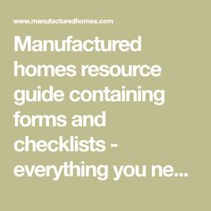 Manufactured homes resource guide containing forms and checklists - everything you need to plan the purchase of your next manufactured home or modular home.
