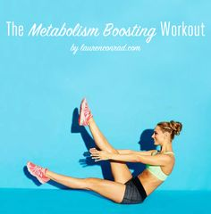 Lauren Conrad's Metabolism Boosting Workout - doing this this week!