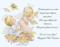 Existem pessoas na vida da gente que chegam para ficar. São anjos disfarçados de pessoas. São pessoas feitas de amor... E você é uma delas! Obrigada pelo carinho