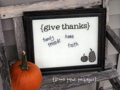 love this idea!  old picture frame, with glass, 'white board' to write what your thankful for.