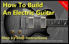 How to build an electric guitar ebook