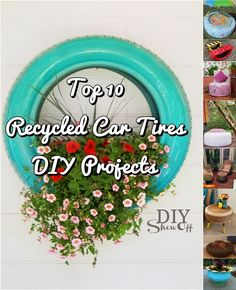 Top 10 Recycled Car Tires DIY Projects This might b cute on the building...