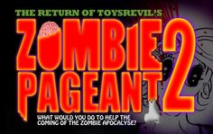 Announcing ZOMBIE PAGEANT 2 Contest on TOYSREVIL