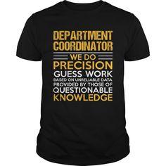 DEPARTMENT COORDINATOR T-Shirts, Hoodies. SHOPPING NOW ==► https://www.sunfrog.com/LifeStyle/DEPARTMENT-COORDINATOR-116198522-Black-Guys.html?id=41382