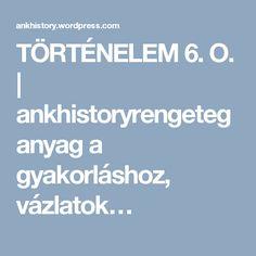 TÖRTÉNELEM 6. O. | ankhistoryrengeteg anyag a gyakorláshoz, vázlatok… Teaching History, Learning, Hungary, Montessori, Homeschooling, Books, History Education, Livros, Libros