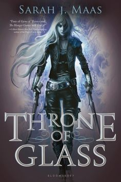 Throne Of Glass, by Sarah J Maas (Throne Of Glass #1)