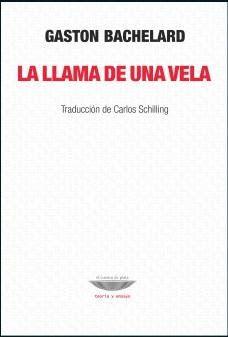 La Llama de una vela / Gaston Bachelard ; traducción de Carlos Schilling