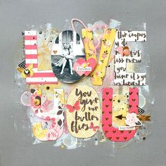 EMBELLISHMENT - LARGE LETTERS FROM PRINTED PAPERS - hot pinks and yellows - Layout: Love You *My Mind's Eye*