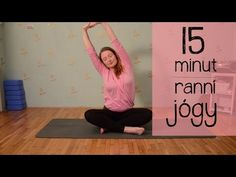 15 minut JEMNÉ RANNÍ JÓGY - YouTube Yoga Videos, Workout Videos, Excercise, Pilates, Health Fitness, Body Fitness, Youtube, Sports, Relax
