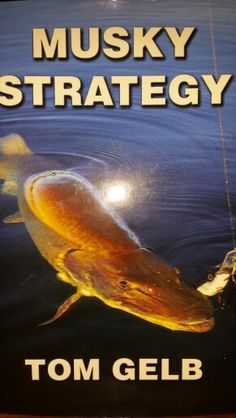 A good read from a Northern Wisconsin  legend  musky fishermen,  Tom Gelb